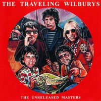 Purchase The Traveling Wilburys - The Unreleased Masters CD1