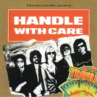Purchase The Traveling Wilburys - Handle With Care (CDS)