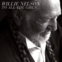 Purchase Willie Nelson - To All The Girls...