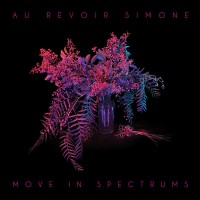 Purchase Au Revoir Simone - Move In Spectrums