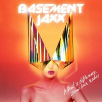 Purchase Basement Jaxx - What A Difference Your Love Makes