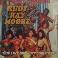 Purchase Rudy Ray Moore - This Ain't No White Christmas