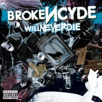 Purchase Brokencyde - Will Never Die