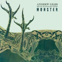 Purchase Andrew Liles - Mind Mangled Trip Monster