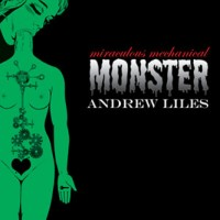 Purchase Andrew Liles - The Miraculous Mechanical Monster