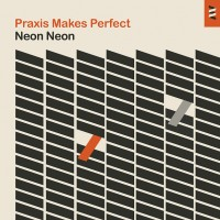 Purchase Neon Neon - Praxis Makes Perfect (Limited Edition) CD1