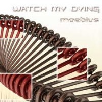 Purchase Watch My Dying - Moebius