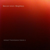 Purchase Marconi Union - Weightless (Ambient Transmission Volume 2)