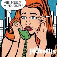 Purchase The Fratellis - We Need Medicine