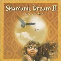 Purchase Anugama - Shamanic Dream II