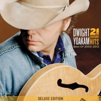 Purchase Dwight Yoakam - 21St Century Hits (Best Of 2000-2012)