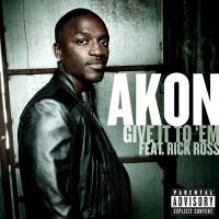 Purchase Akon - Give It To Em' (Feat. Rick Ross) (CDS)