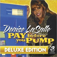 Purchase Denise LaSalle - Pay Before You Pump (Deluxe Edition)