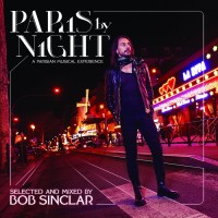 Purchase Bob Sinclar - Paris By Night (A Parisian Musical Experience)