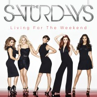 Purchase The Saturdays - Living For The Weekend (Deluxe Edition)