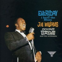 Purchase Joe Williams - Every Day I Have The Blues (With Count Basie And His Orchestra)