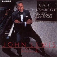 Purchase John Lewis - J.S. Bach Preludes And Fugues Vol. 3
