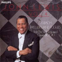 Purchase John Lewis - J.S. Bach Preludes And Fugues Vol. 4