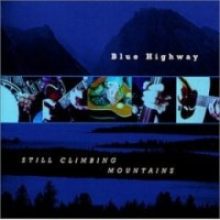 Purchase Blue Highway - Still Climbing Mountains
