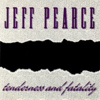 Purchase Jeff Pearce - Tenderness And Fatality