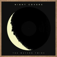 Purchase The Watson Twins - Night Covers (EP)