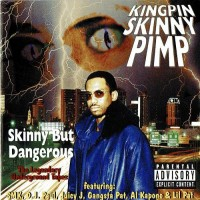 Purchase Kingpin Skinny Pimp - Skinny But Dangerous