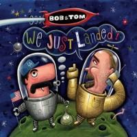 Purchase Bob & Tom - We Just Landed CD3