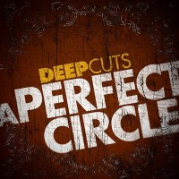 Purchase A Perfect Circle - Deep Cuts (EP)