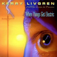 Purchase Kerry Livgren - When Things Get Electric