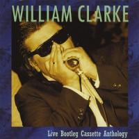 Purchase William Clarke - Live Bootleg Cassette Anthology