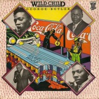 "Purchase George ""Wild Child"" Butler - Wild Child (Vinyl)"