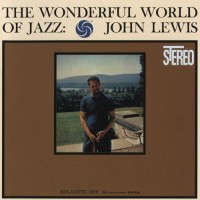 Purchase John Lewis - The Wonderful World Of Jazz (Vinyl)