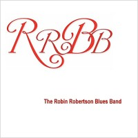 Purchase The Robin Robertson Blues Band - RRBB