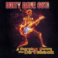 Purchase Dirty Dave Osti - Burning Down The Dirtshack