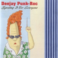 Purchase Deejay Punk-Roc - Spoiling It For Everyone