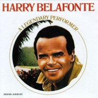 Purchase Harry Belafonte - A Legendary Performer (Remastered 1992)