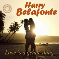 Purchase Harry Belafonte - Love Is A Gentle Thing (Remastered 2011)