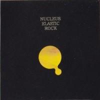 Purchase Nucleus - Elastic Rock (Vinyl)