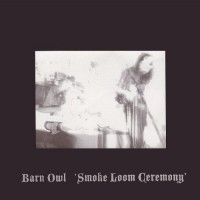 Purchase Barn Owl - Smoke Loom Ceremony (EP)