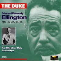 Purchase Duke Ellington - I'm Checkin' Out, Goom Bye (1939) CD1