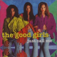 Purchase The Good Girls - Just Call Me
