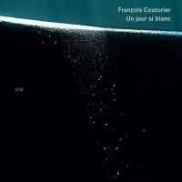 Purchase Francois Couturier - Un Jour Si Blanc