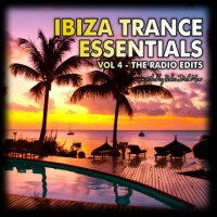 Purchase VA - Ibiza Trance Essentials (Volume 4, The Radio Edits)