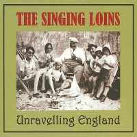 Purchase The Singing Loins - Unravelling England