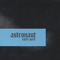 Purchase Astronaut - Early Peril (EP)