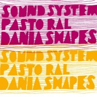 Purchase Dania Shapes - Soundsystem Pastoral (Limited Edition)