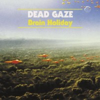 Purchase Dead Gaze - Brain Holiday