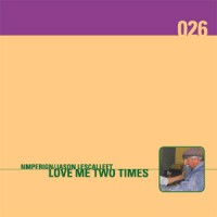 Purchase Jason Lescalleet - Love Me Two Times (With Nmperign) CD1