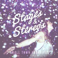 Purchase Stages And Stereos - Small Town Favorites (EP)