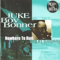 Purchase Juke Boy Bonner - Nowhere To Run (Vinyl)